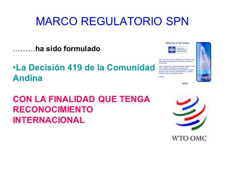 MARCO REGULATORIO SPN La Decisión 419 de la Comunidad Andina