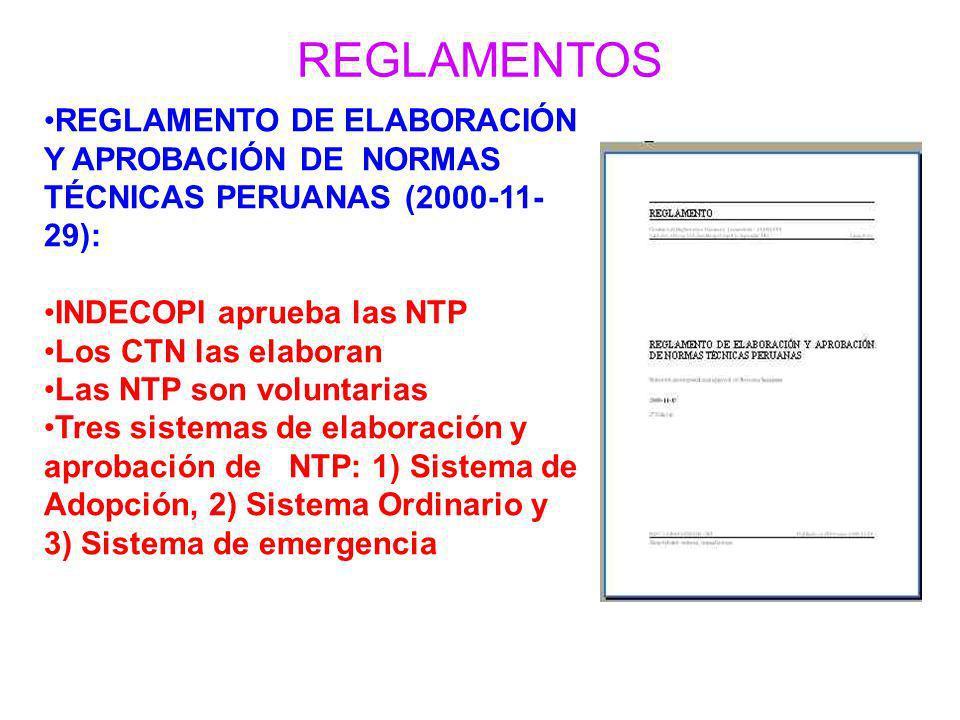 REGLAMENTOSREGLAMENTO DE ELABORACIÓN Y APROBACIÓN DE NORMAS TÉCNICAS PERUANAS (2000-11-29): INDECOPI aprueba las NTP.