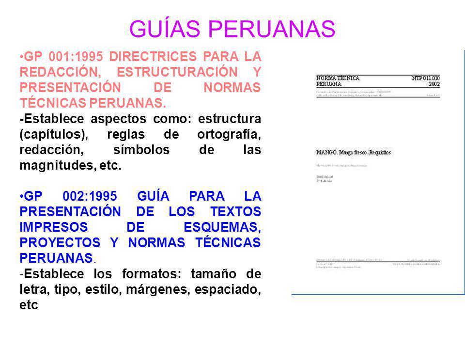 GUÍAS PERUANAS GP 001:1995 DIRECTRICES PARA LA REDACCIÓN, ESTRUCTURACIÓN Y PRESENTACIÓN DE NORMAS TÉCNICAS PERUANAS.