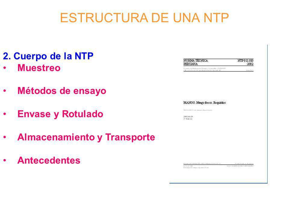 ESTRUCTURA DE UNA NTP 2. Cuerpo de la NTP Muestreo Métodos de ensayo