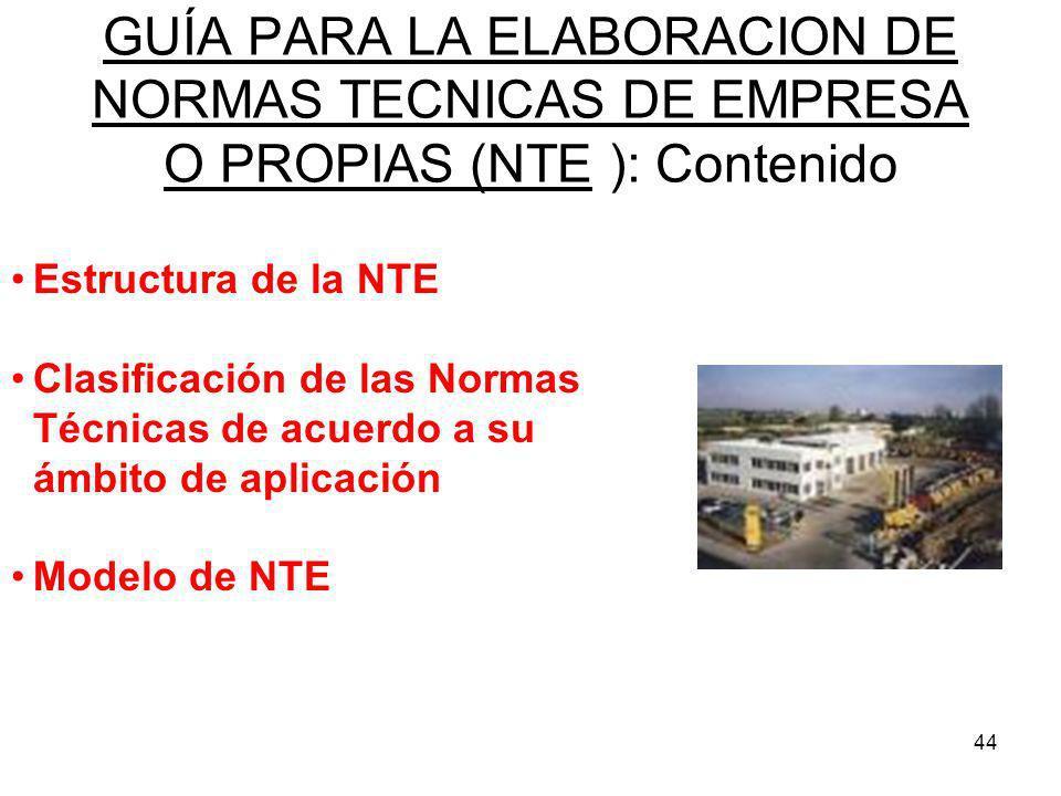 GUÍA PARA LA ELABORACION DE NORMAS TECNICAS DE EMPRESA O PROPIAS (NTE ): Contenido