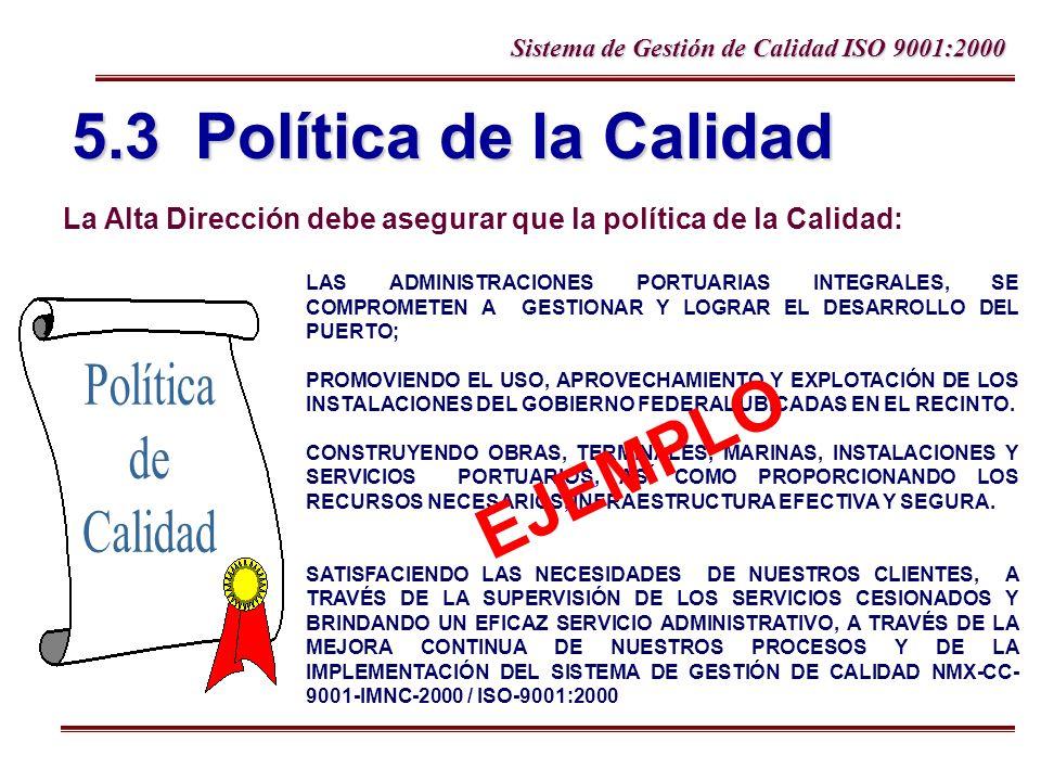 EJEMPLO 5.3 Política de la Calidad Política de Calidad