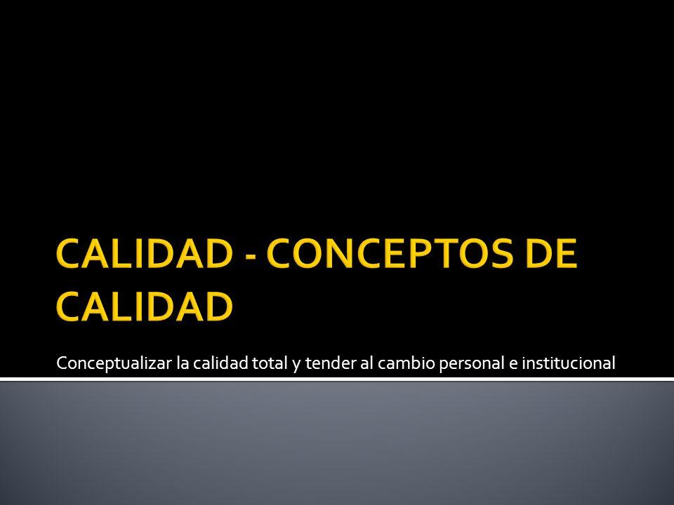 CALIDAD - CONCEPTOS DE CALIDAD