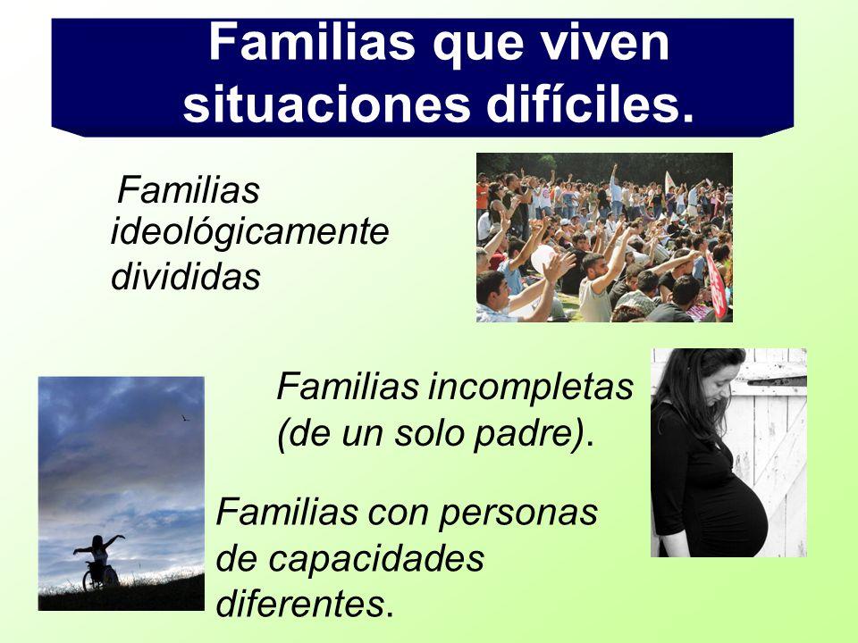 Familias que viven situaciones difíciles.