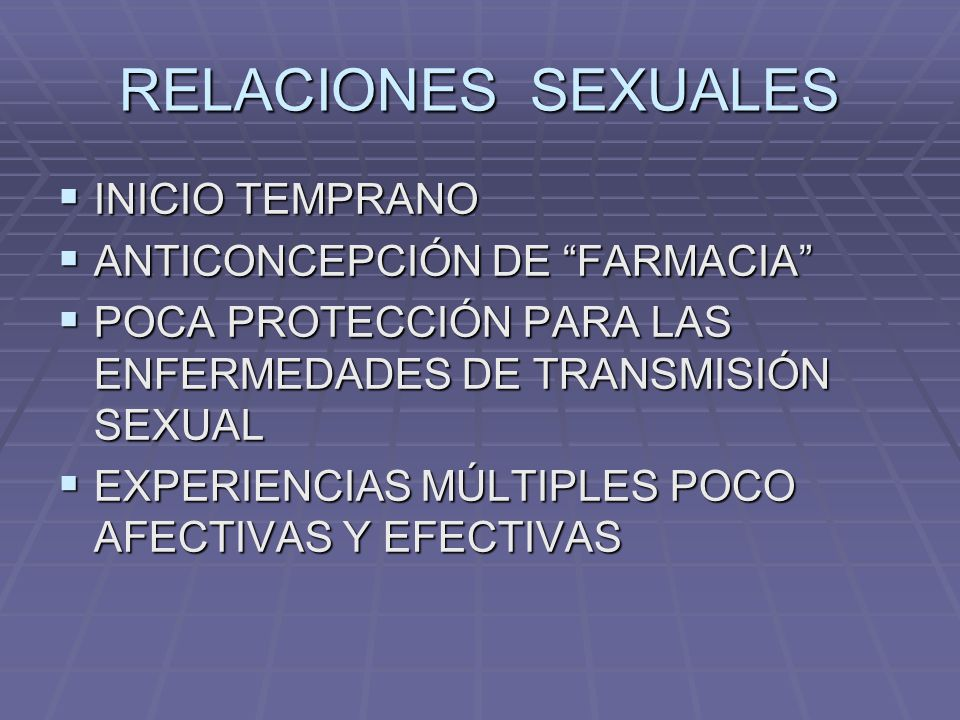 RELACIONES SEXUALES INICIO TEMPRANO ANTICONCEPCIÓN DE FARMACIA