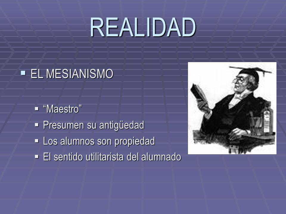 REALIDAD EL MESIANISMO Maestro Presumen su antigüedad