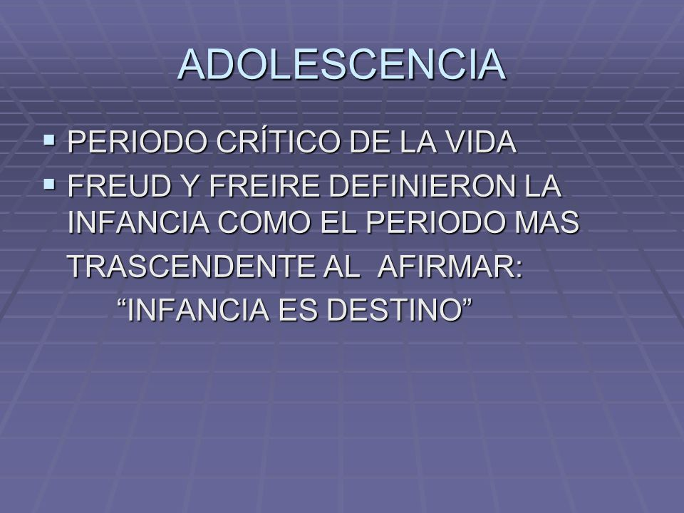 ADOLESCENCIA PERIODO CRÍTICO DE LA VIDA