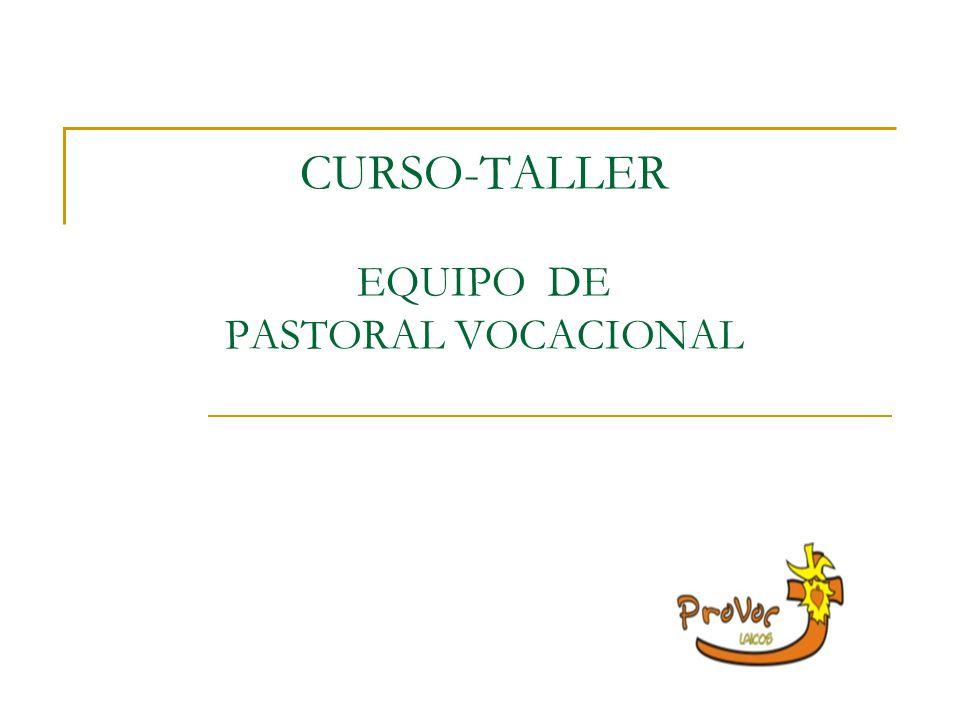 CURSO-TALLER EQUIPO DE PASTORAL VOCACIONAL