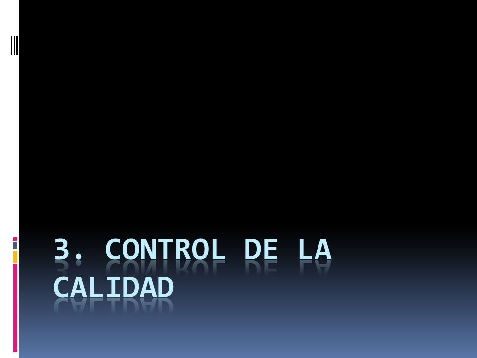 3. CONTROL DE LA CALIDAD