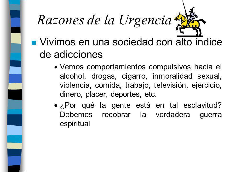 Razones de la Urgencia Vivimos en una sociedad con alto índice de adicciones.