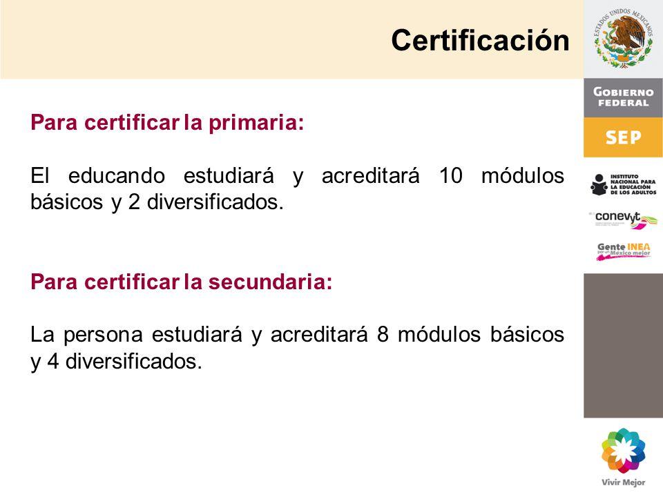 Certificación Para certificar la primaria: