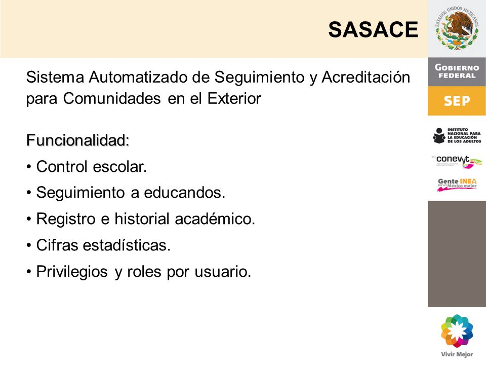 SASACE Sistema Automatizado de Seguimiento y Acreditación para Comunidades en el Exterior. Funcionalidad: