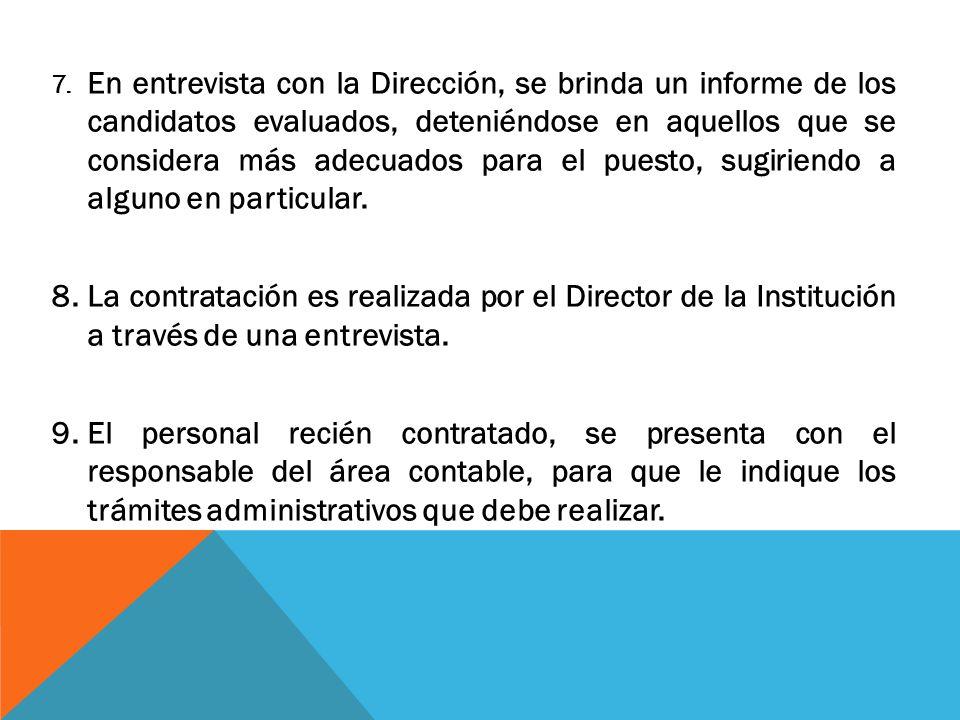 7. En entrevista con la Dirección, se brinda un informe de los candidatos evaluados, deteniéndose en aquellos que se considera más adecuados para el puesto, sugiriendo a alguno en particular.
