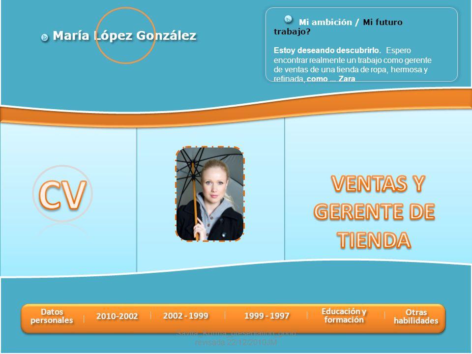CV VENTAS Y GERENTE DE TIENDA María López González Datos personales