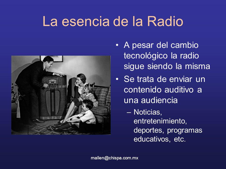 La esencia de la Radio A pesar del cambio tecnológico la radio sigue siendo la misma. Se trata de enviar un contenido auditivo a una audiencia.