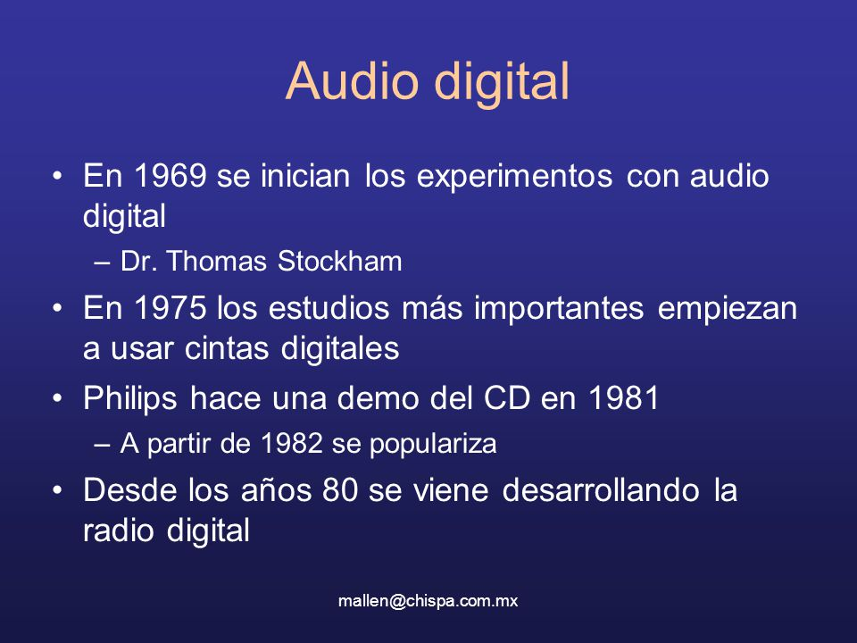 Audio digital En 1969 se inician los experimentos con audio digital