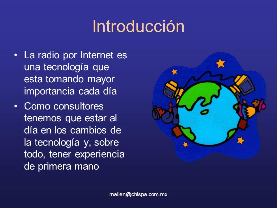 Introducción La radio por Internet es una tecnología que esta tomando mayor importancia cada día.