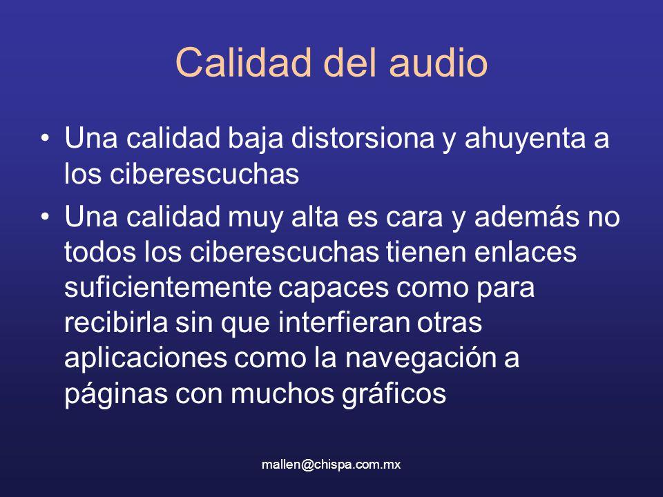 Calidad del audio Una calidad baja distorsiona y ahuyenta a los ciberescuchas.