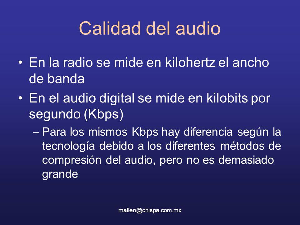 Calidad del audio En la radio se mide en kilohertz el ancho de banda