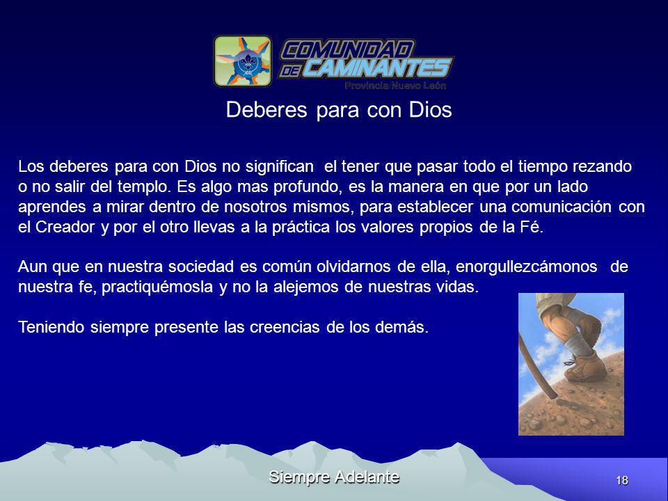 Deberes para con Dios Los deberes para con Dios no significan el tener que pasar todo el tiempo rezando.