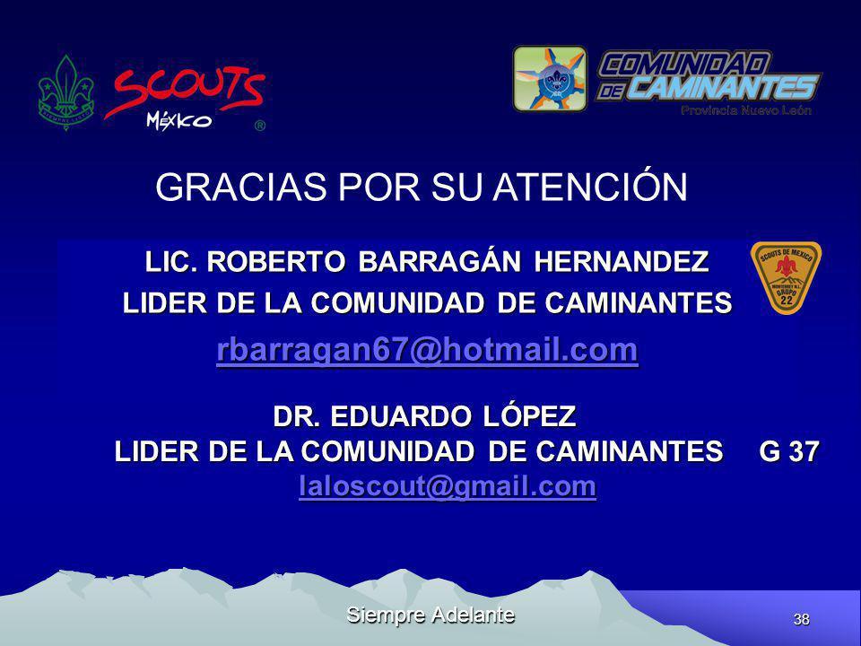 LIC. ROBERTO BARRAGÁN HERNANDEZ LIDER DE LA COMUNIDAD DE CAMINANTES
