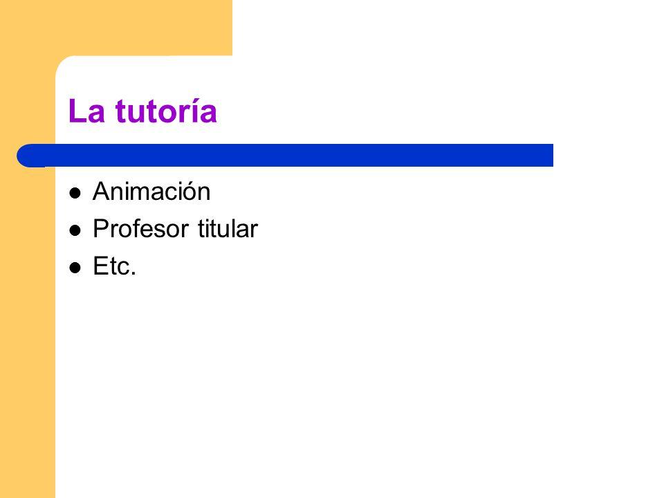 La tutoría Animación Profesor titular Etc.
