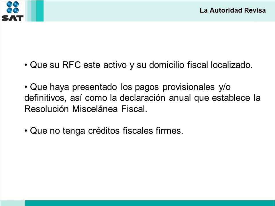 Que su RFC este activo y su domicilio fiscal localizado.