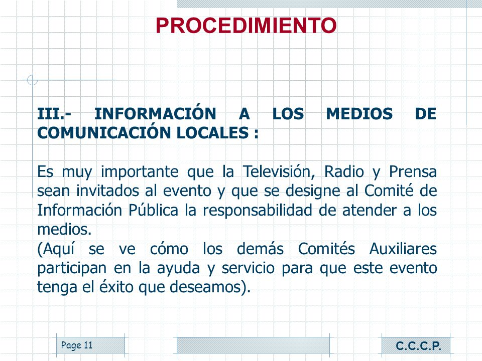 PROCEDIMIENTO III.- INFORMACIÓN A LOS MEDIOS DE COMUNICACIÓN LOCALES :