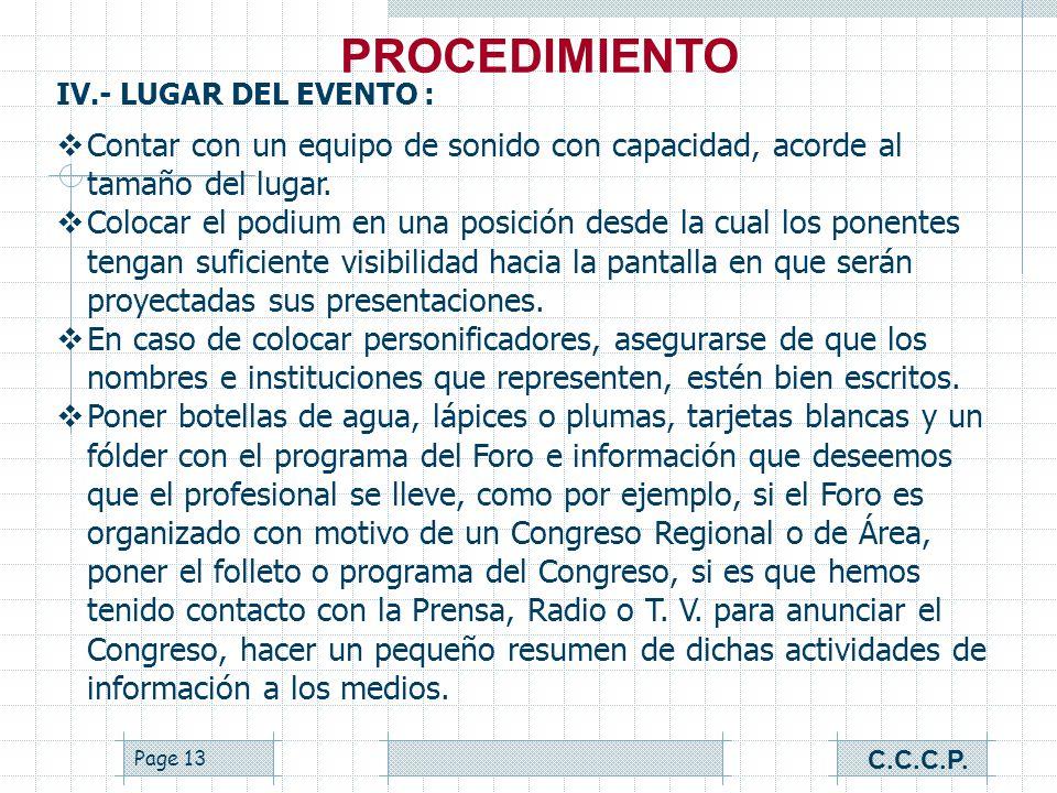 PROCEDIMIENTO IV.- LUGAR DEL EVENTO : Contar con un equipo de sonido con capacidad, acorde al tamaño del lugar.