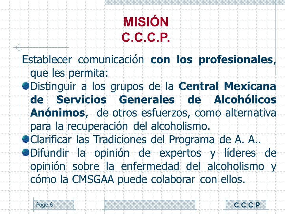 MISIÓN C.C.C.P. Establecer comunicación con los profesionales, que les permita: