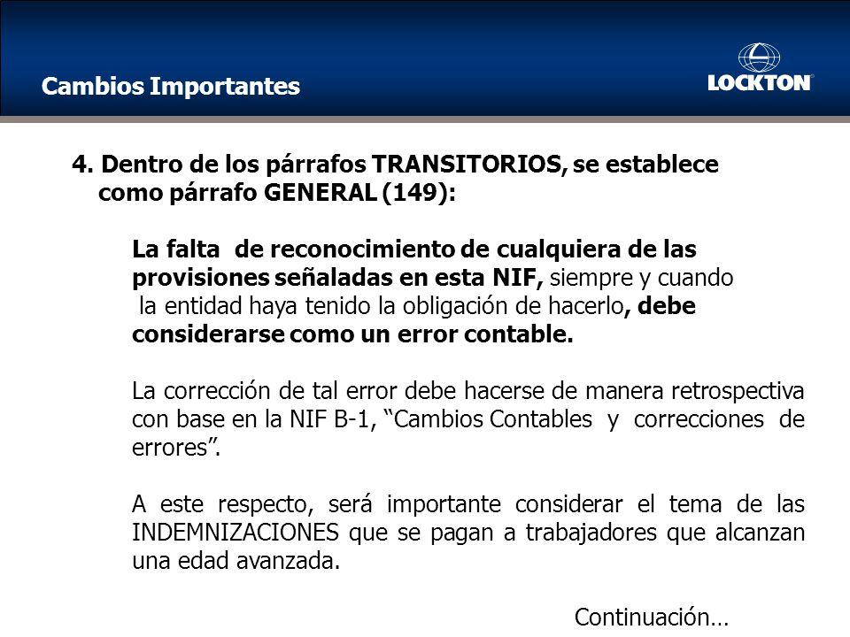 Cambios Importantes 4. Dentro de los párrafos TRANSITORIOS, se establece como párrafo GENERAL (149):