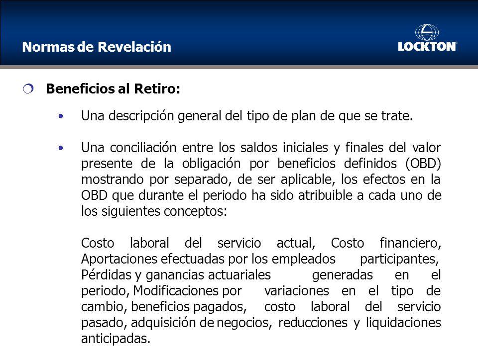 Normas de Revelación Beneficios al Retiro: Una descripción general del tipo de plan de que se trate.