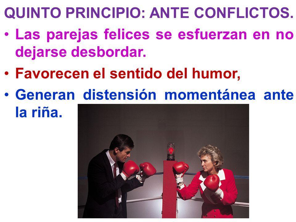 QUINTO PRINCIPIO: ANTE CONFLICTOS.