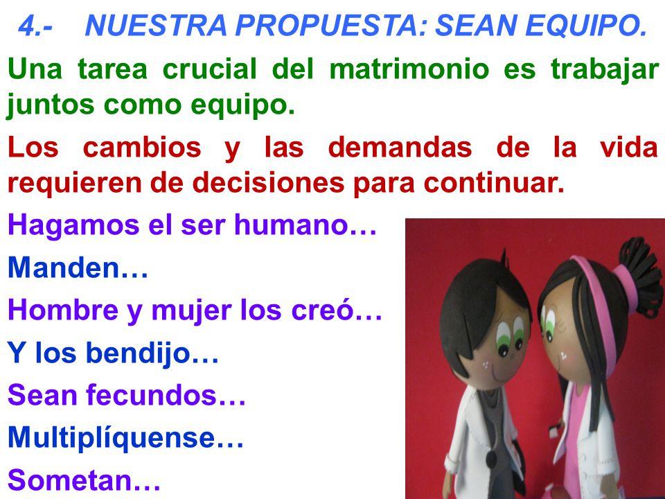 4.- NUESTRA PROPUESTA: SEAN EQUIPO.