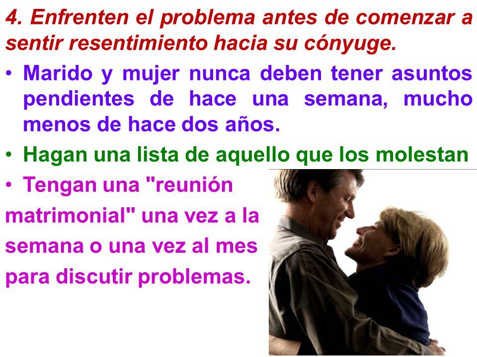 4. Enfrenten el problema antes de comenzar a sentir resentimiento hacia su cónyuge.