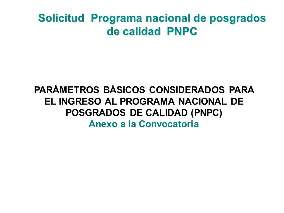 Solicitud Programa nacional de posgrados de calidad PNPC