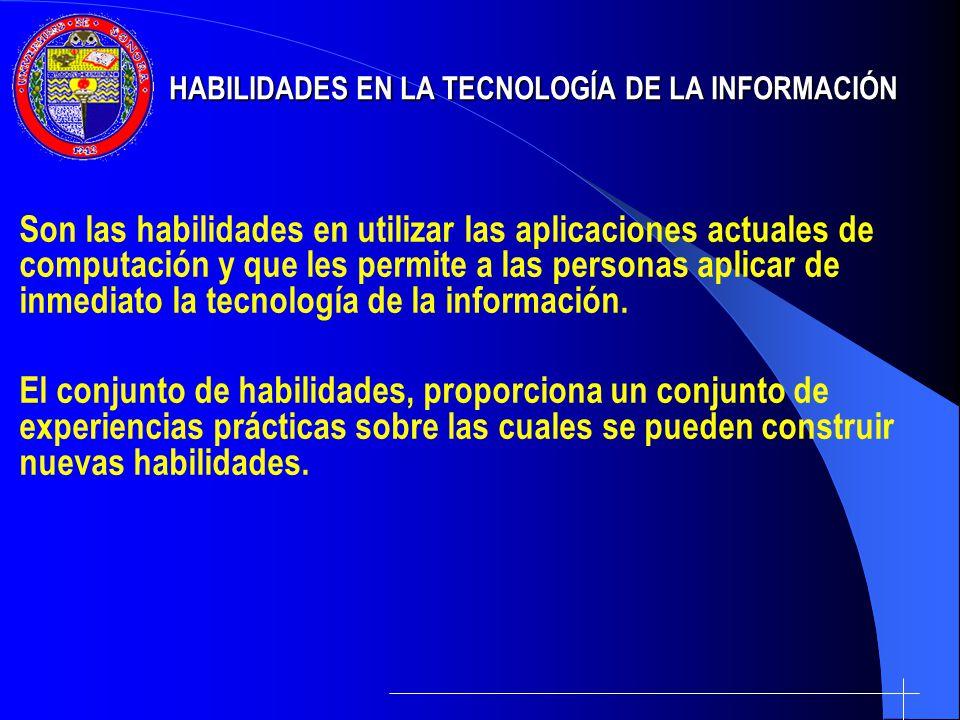 HABILIDADES EN LA TECNOLOGÍA DE LA INFORMACIÓN