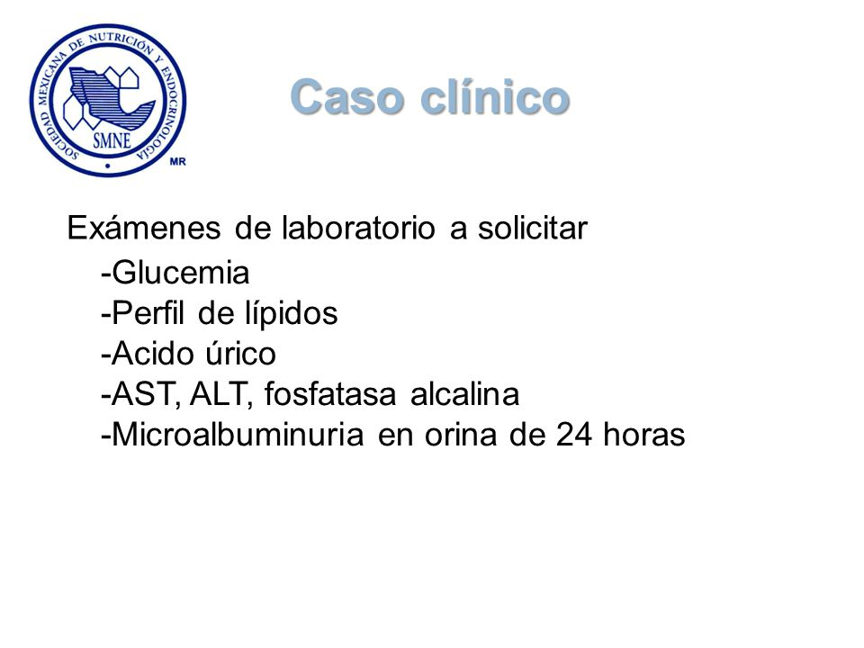 Caso clínico Exámenes de laboratorio a solicitar -Glucemia