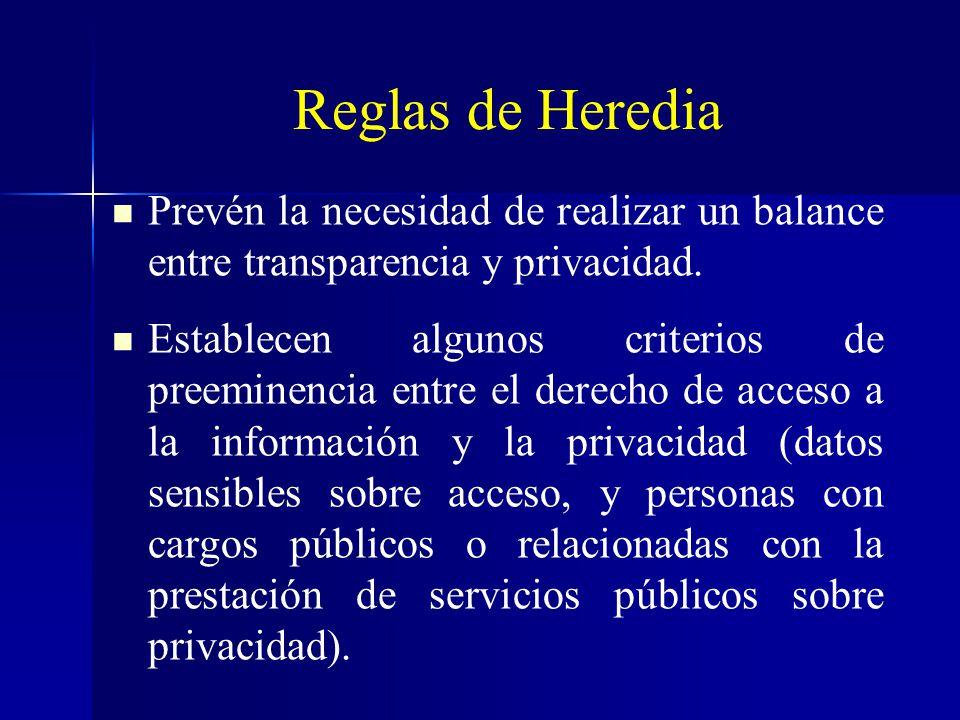 Reglas de Heredia Prevén la necesidad de realizar un balance entre transparencia y privacidad.