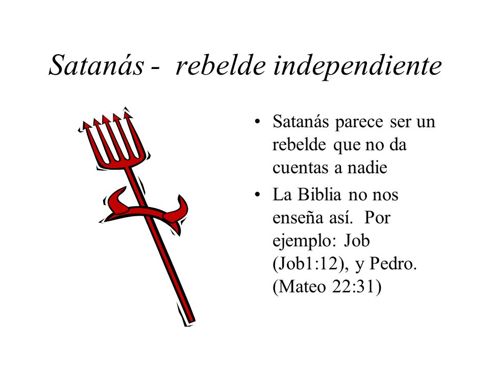 Satanás - rebelde independiente