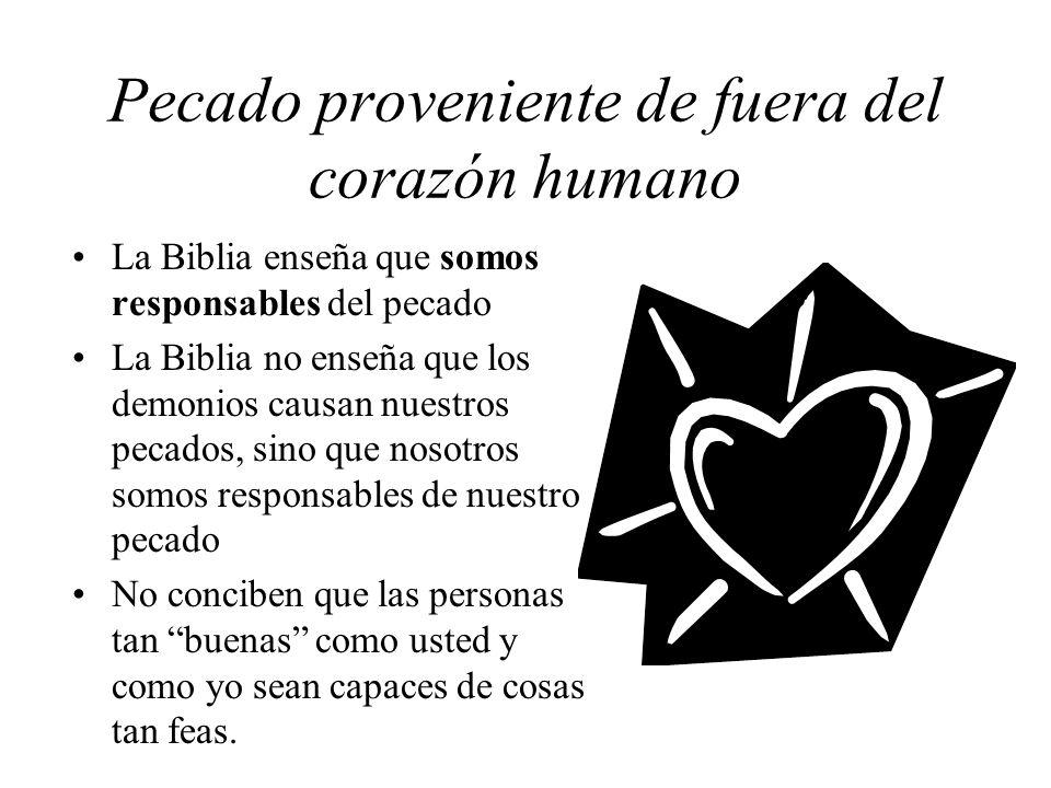 Pecado proveniente de fuera del corazón humano