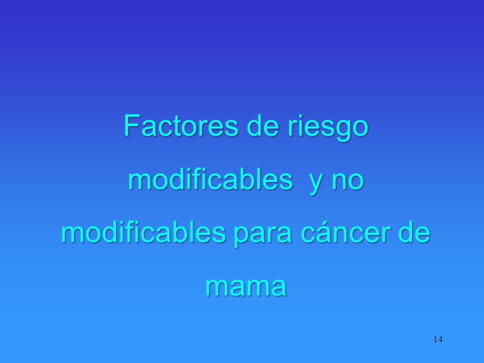 Factores de riesgo modificables y no modificables para cáncer de mama