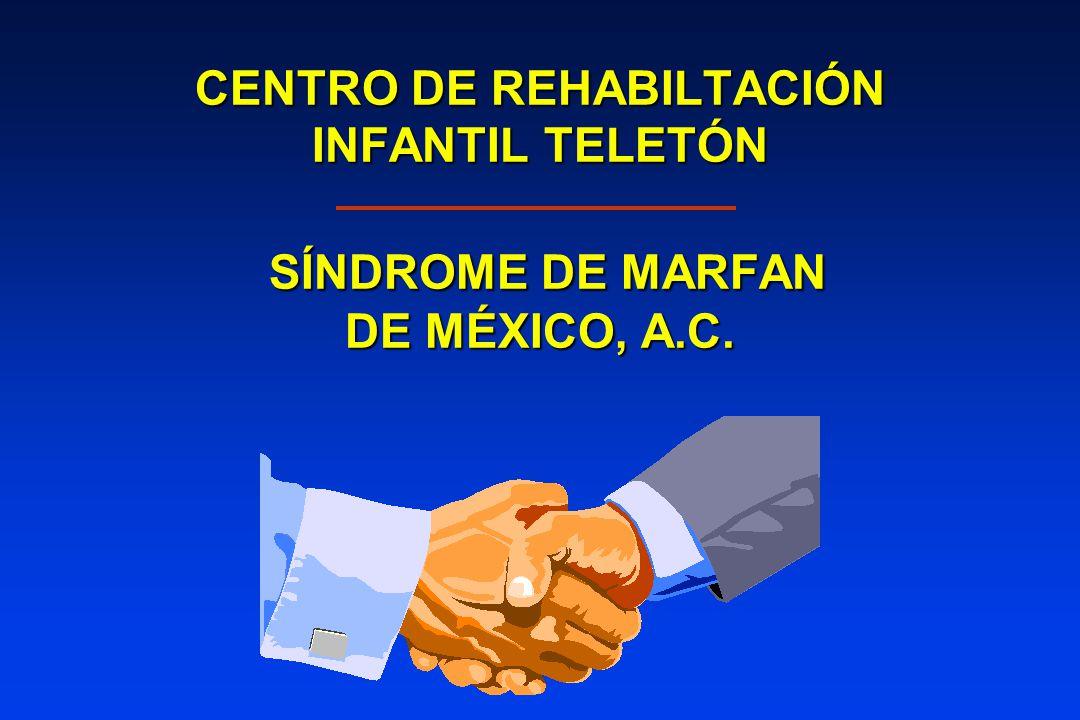 CENTRO DE REHABILTACIÓN INFANTIL TELETÓN SÍNDROME DE MARFAN DE MÉXICO, A.C.