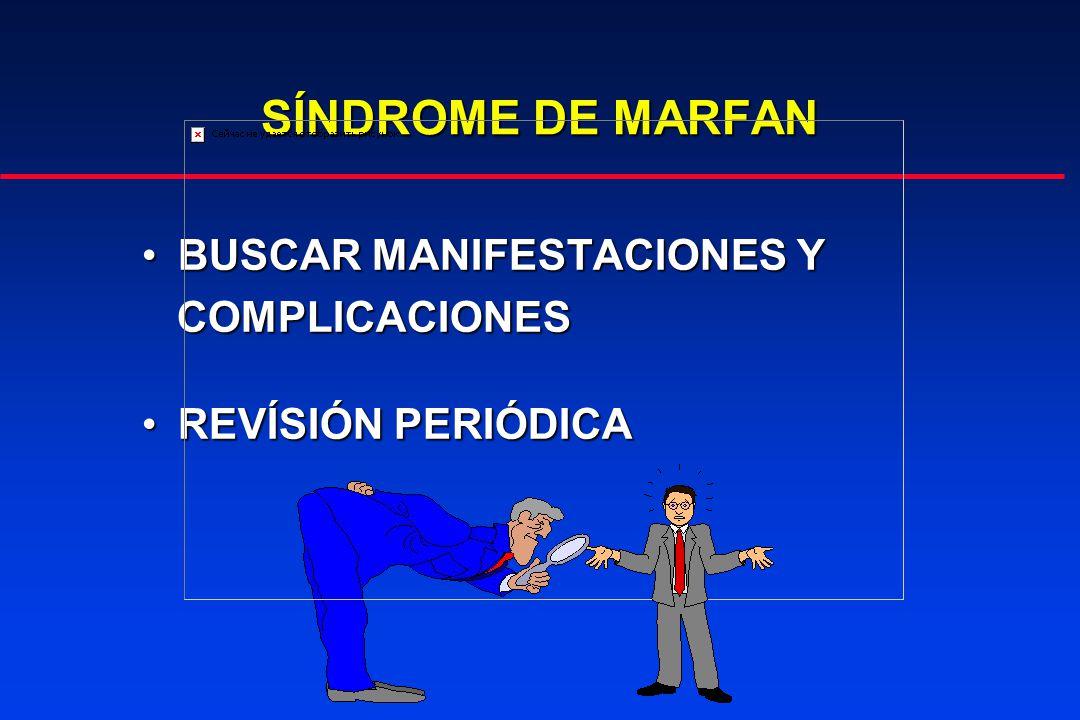 SÍNDROME DE MARFAN BUSCAR MANIFESTACIONES Y COMPLICACIONES