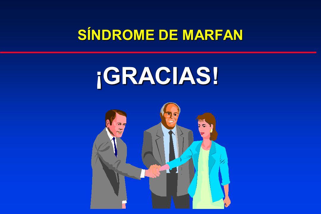 SÍNDROME DE MARFAN ¡GRACIAS!