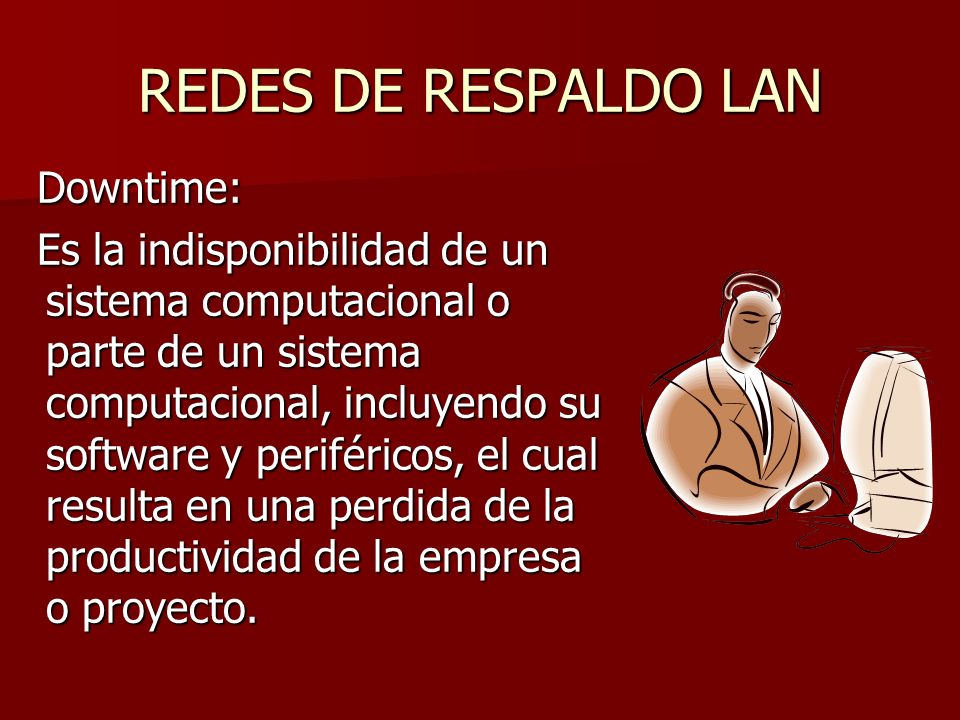 REDES DE RESPALDO LAN Downtime: