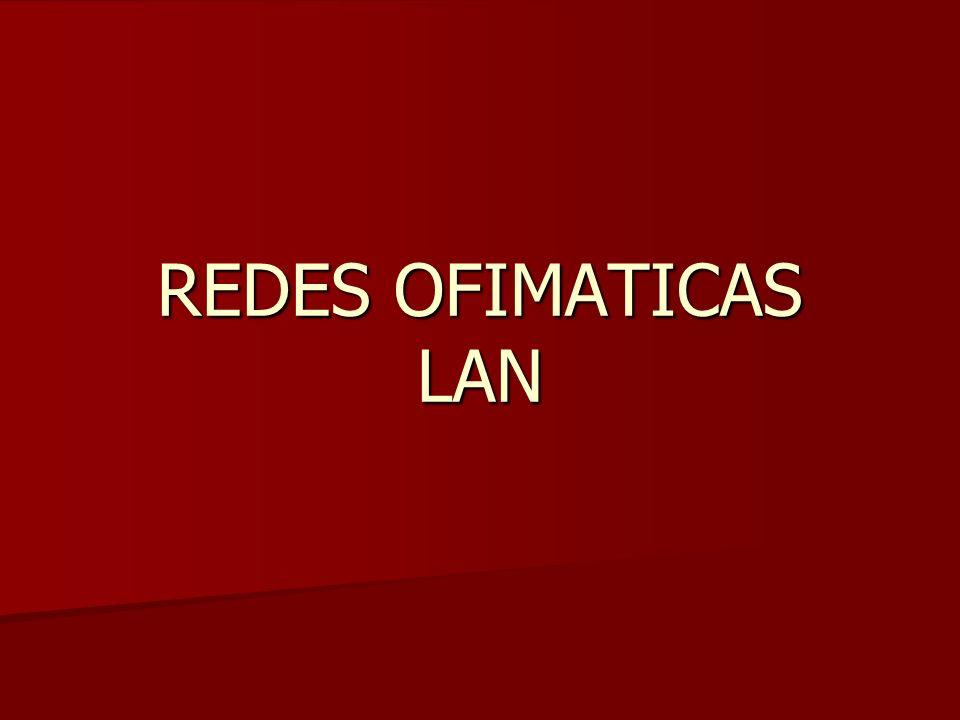 REDES OFIMATICAS LAN
