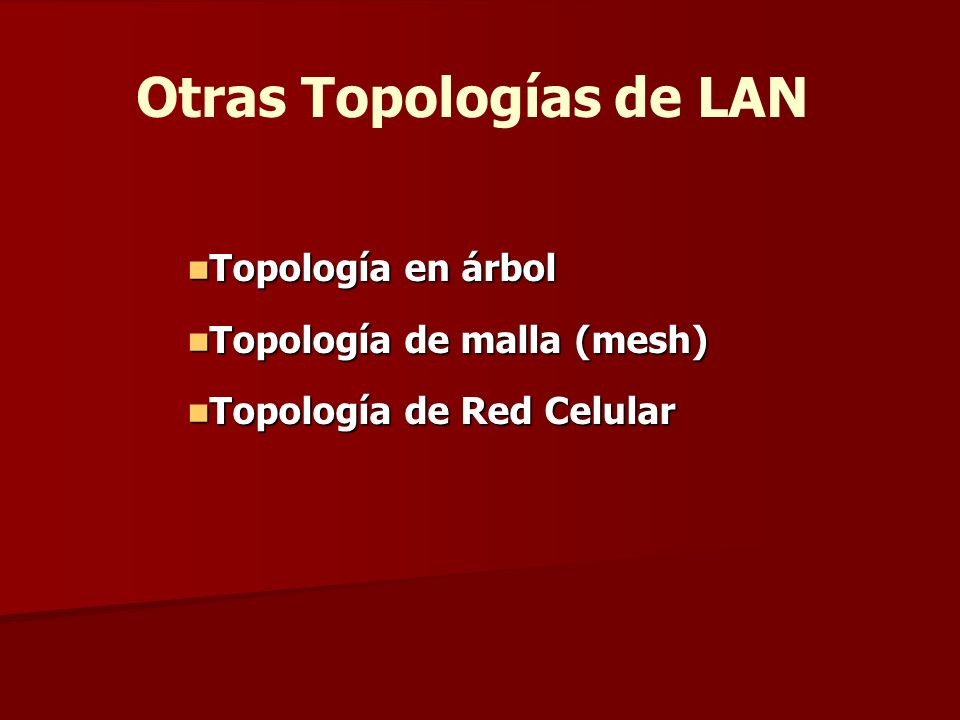Otras Topologías de LAN