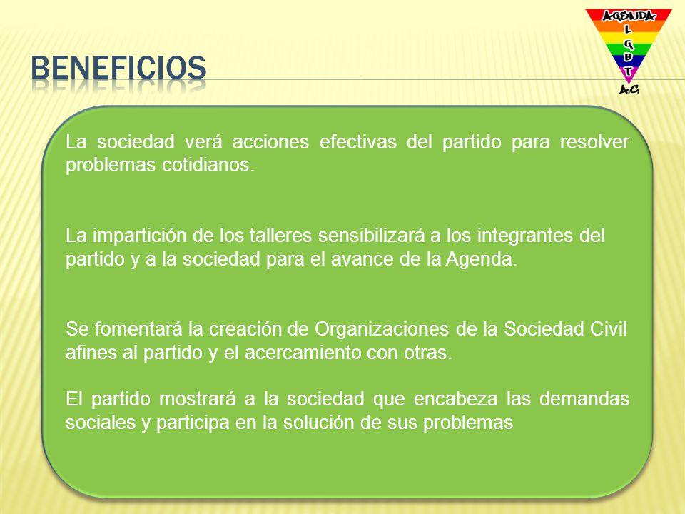 beneficios La sociedad verá acciones efectivas del partido para resolver problemas cotidianos.