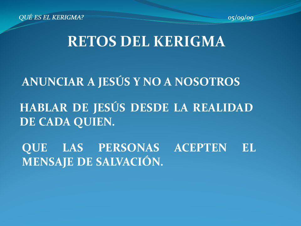 RETOS DEL KERIGMA ANUNCIAR A JESÚS Y NO A NOSOTROS